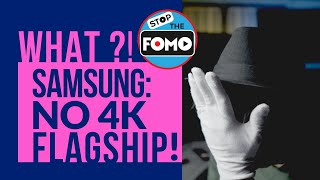 no Flagship 4K TVs from Samsung this Year? CB#52