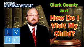 How do I visit my child at Clark County Juvenile Detention Center? Las Vegas, Nevada