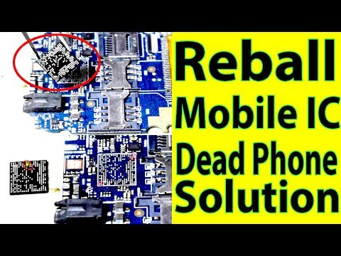How to Reball Mobile IC Dead Phone Solution.