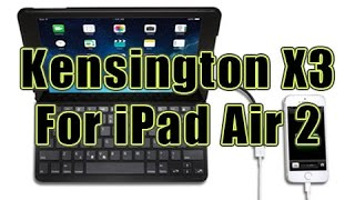 kensington keyfolio thin x3 keyboard case with powerlift for ipad air 2 full review