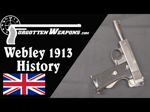 Webley 1913 Semiauto Pistol: History and Disassembly