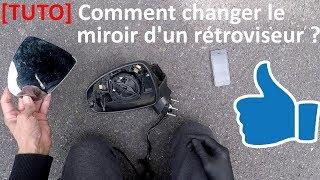 Comment changer le miroir d'un rétroviseur ?