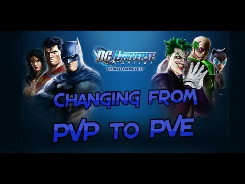 DC Universe Online   Changing From PVP To PVE