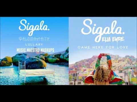Lullaby/Came Here For Love [Mashup] - Sigala, Paloma Faith & Ella Eyre