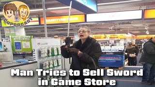 Tales from the Game Store: Man Tries to Sell Sword