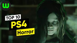 Top 10 PS4 Horror Games of All Time