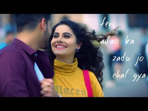 Teri Adaon Ka Jadu Jo Chal Gaya Whatsapp Status Video 2018 //love Status // Whatapp Status Video💖♥️
