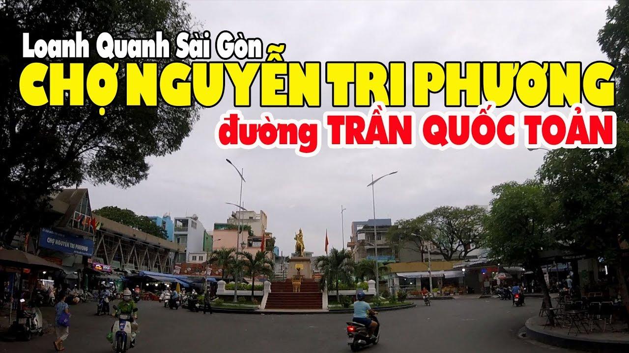 Loanh quanh Sài Gòn chợ Nguyễn Tri Phương đường Trần Quốc Toản
