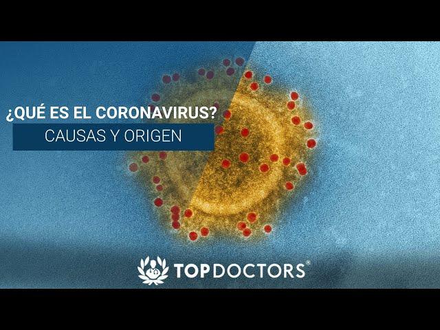¿Qué es el Coronavirus? Causas y origen