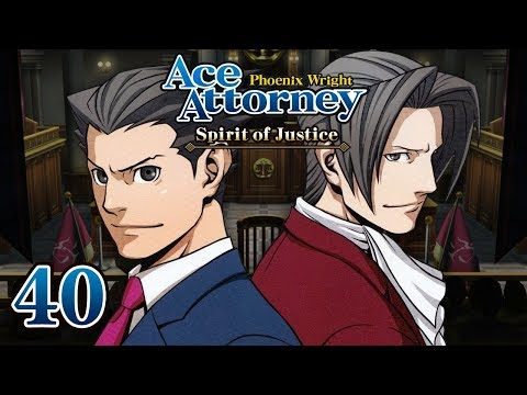 LIKE THE OLD DAYS - Let's Play - Phoenix Wright: Ace Attorney: Spirit of Justice - 40 - Playthrough