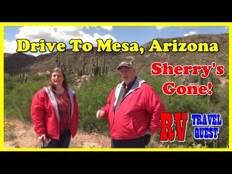 Drive To Mesa Arizona, Sherry's Gone! | RV Life | RV Travel Quest #roadtrip