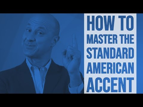 How To Master The Standard American Accent