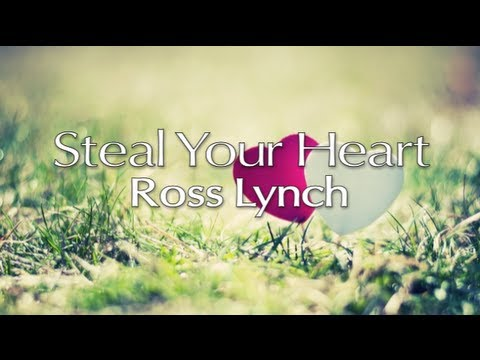 Austin & Ally - Steal Your Heart (Lyrics)