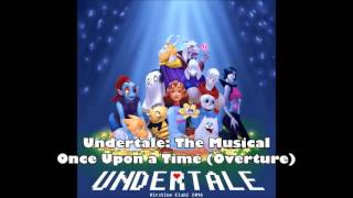 Undertale: The Musical - Once Upon a Time (Overture) (Beta)