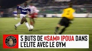 """5 buts de """"Sam"""" Ipoua avec le Gym !"""