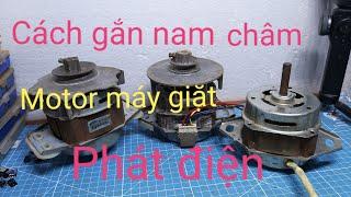 CHẾ MOTOR MÁY GIẶT PHÁT ĐIỆN - Cách Gắn Nam Châm | Thanh Truong KST