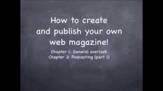 Yahoo answers - Create and publish your own web magazine - podcasting