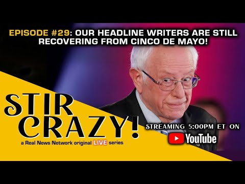 Stir Crazy! Episode #29: Our Headline Writers are Still Recovering From Cinco de Mayo