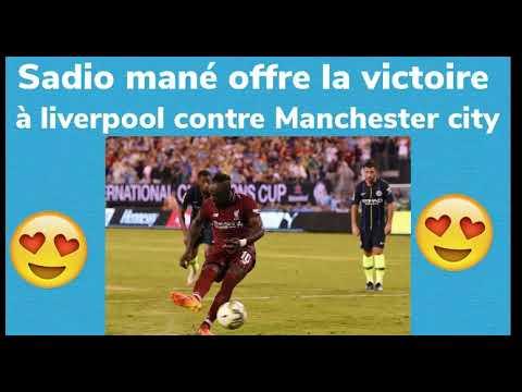 Senevideos sport :sadio mané offre la victoire à liverpool contre Manchester city...