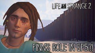 Life Is Strange 2: Episode 5 FINN'S ROLE!? - LIS 2 Episode 5