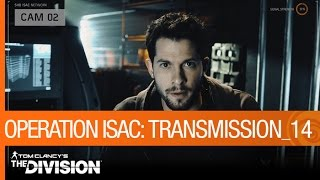 Tom Clancy's The Division - Operation ISAC: Transmission 14 [US]