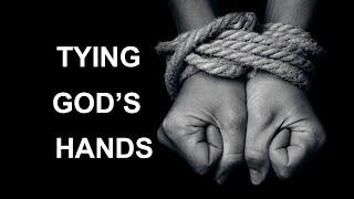 Tying God's Hands
