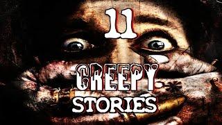11 Truly CREEPY Stories