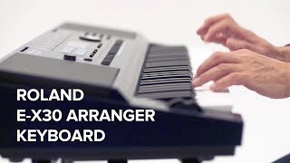 Roland E-X30 Arranger Keyboard : Perfect Keyboard to Start Your Music Life