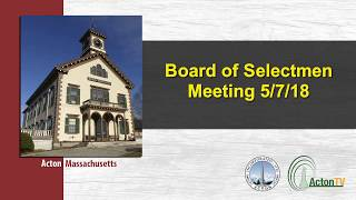 Board of Selectmen Meeting 5/7/18