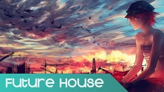 【Future House】Karma Fields ft. Kerli - Build The Cities (Rootkit Remix)