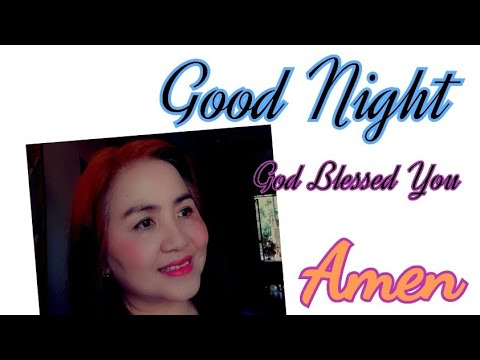 Good Night God Bless You Amen Youtube