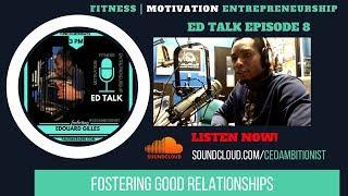Fostering Good Relationships | Ed Talk Podcast E8 thumbnail