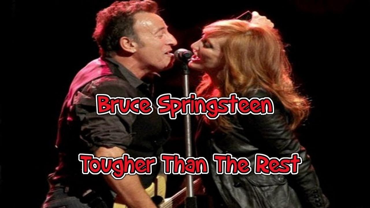 Bruce Springsteen Tougher Than The Rest Lyrics Youtube