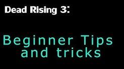 Dead Rising 3: Beginner tips and tricks
