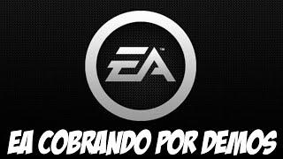 EA Agora está cobrando por DEMOS, e só vai piorar