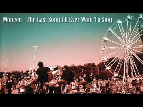 Moneen - The Last Song I Will Ever Want To Sing