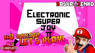 Electronic Super Joy 2 Gameplay (Chin & Mouse Only)