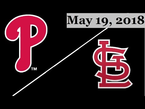 Philadelphia Phillies vs St. Louis Cardinals Highlights || May 19, 2018