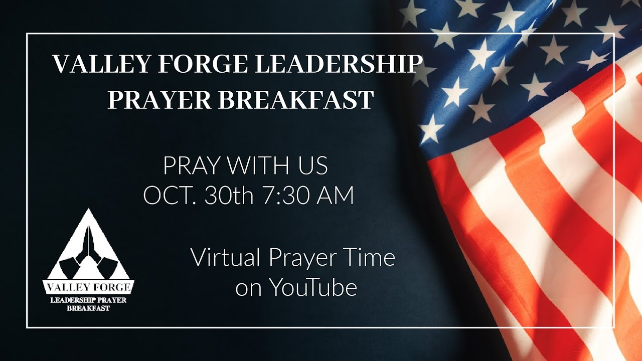Valley Forge Leadership Prayer Virtual Prayer Time 10.30.2020