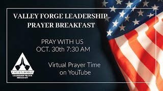 Valley Forge Leadership Prayer Virtual Prayer Time 10.30.2020