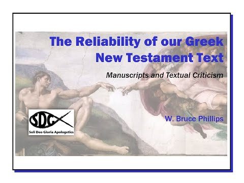 Reliability of our Greek New Testament Text - Bruce Phillips