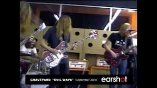 "Graveyard ""Evil Ways"" Live at Earshot 2008"