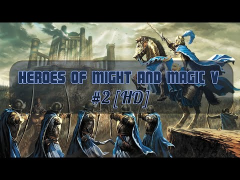 Heroes of Might and Magic V - #2 ᴴᴰ
