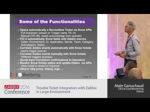 Alain Ganuchaud - Trouble Ticket Integration with Zabbix in Large Environment