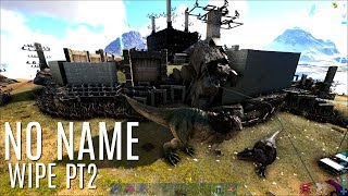 PUSHING THEIR FOB- Server 34 (NoName) Wipe (Part 2) - Official PVP - ARK Survival