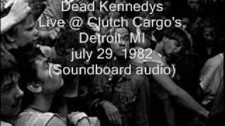 "Dead Kennedys ""Riot/Bleed For Me"" Live@Clutch Cargo's, Detroit, MI 07/29/82 (SBD-audio)"