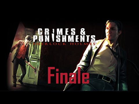 Sherlock Holmes: Crimes and Punishments - Finale (Fixed) |