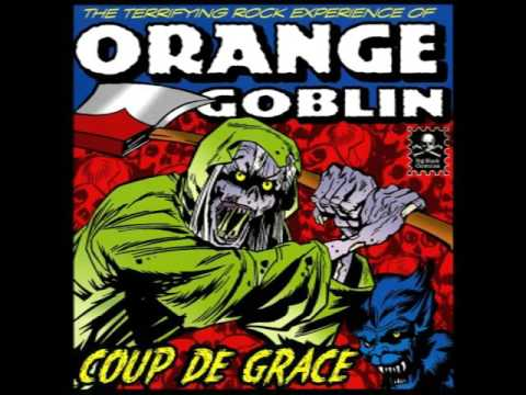 Orange Goblin - Coup De Grace (Full Album)