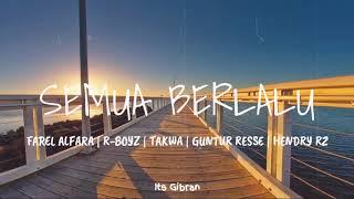 Semua Berlalu - Farel Alfara Ft Takwa | R-Boyz | Hendri RZ | Guntur Resse [Lirik]🎶