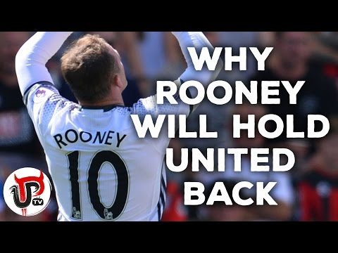 WHY ROONEY WILL HOLD MAN UNITED BACK THIS SEASON